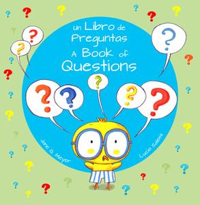 «A Book of Questions / Un Libro de Preguntas» by Jane Meyer