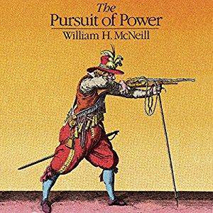 The Pursuit of Power: Technology, Armed Force, and Society since A.D. 1000 [Audiobook]