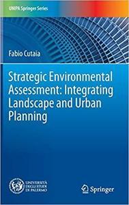 Strategic Environmental Assessment: Integrating Landscape and Urban Planning [Repost]