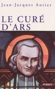 """Jean-Jacques Antier, """"Le curé d'Ars"""""""