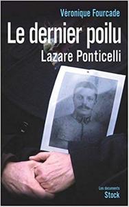Le Dernier poilu - La vie de Lazare Ponticelli - Véronique Fourcade