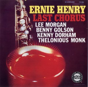 Ernie Henry - Last Chorus (1957) {Riverside OJCCD-1906-2 rel 1998} (featuring Lee Morgan)