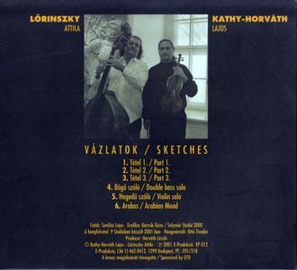 Kathy-Horváth Lajos, Lőrinszky Attila - Vázlatok = Sketches (2001)