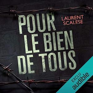 """Laurent Scalese, """"Pour le bien de tous"""""""