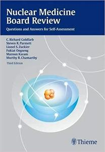 Nuclear Medicine Board Review: Questions and Answers for Self-Assessment Ed 3