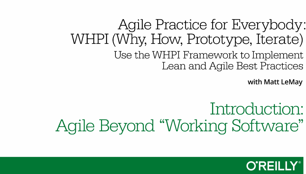 An Agile Practice for Everybody—WHPI (Why, How, Prototype, Iterate)