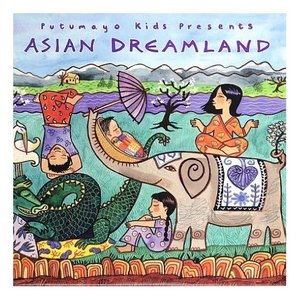 (VA) Putumayo Kids presents Asian Dreamland