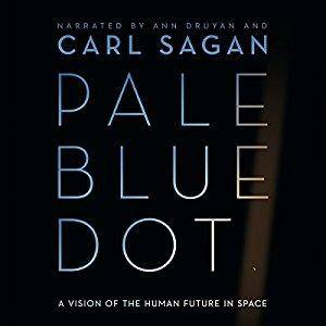 Pale Blue Dot: A Vision of the Human Future in Space [Audiobook]