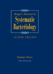 Bergey's Manual of Systematic Bacteriology: Volume 3: The Firmicutes (Bergey's Manual of Systematic Bacteriology (Springer-Verl