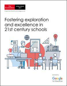 The Economist (Intelligence Unit) - Fostering exploration and excellence in 21st century schools (2018)