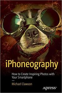 iPhoneography: How to Create Inspiring Photos with Your Smartphone (repost)