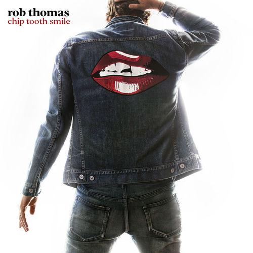 Rob Thomas - Chip Tooth Smile (2019)