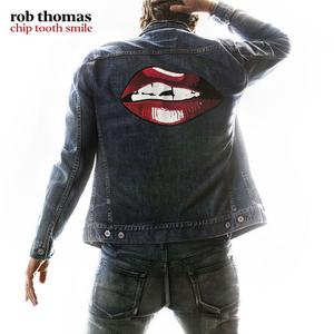 Rob Thomas - Chip Tooth Smile (2019)