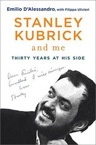 Stanley Kubrick and Me: Thirty Years at His Side [Repost]
