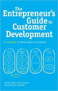 The Entrepreneur's Guide to Customer Development: A cheat sheet to The Four Steps to the Epiphany (Repost)