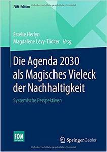 Die Agenda 2030 als Magisches Vieleck der Nachhaltigkeit: Systemische Perspektiven