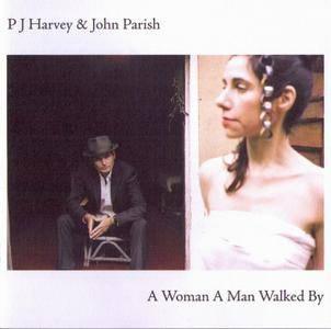 PJ Harvey & John Parish - A Woman A Man Walked By (2009)