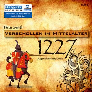 Pete Smith - Jahr 1227 - Verschollen im Mittelalter