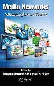 Media Networks: Architectures, Applications, and Standards (Repost)