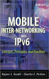 Mobile Inter-networking with IPv6: Concepts, Principles and Practices (Repost)