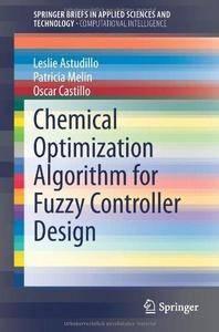 Chemical Optimization Algorithm for Fuzzy Controller Design (Repost)