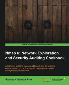 Nmap 6: Network exploration and security auditing Cookbook (repost)
