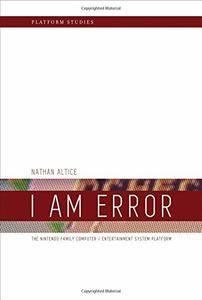 I Am Error: The Nintendo Family Computer / Entertainment System Platform