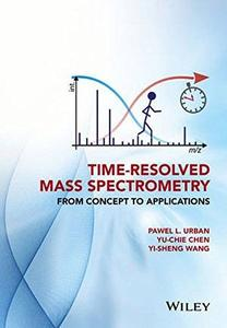 Time-Resolved Mass Spectrometry: From Concept to Applications (Repost)