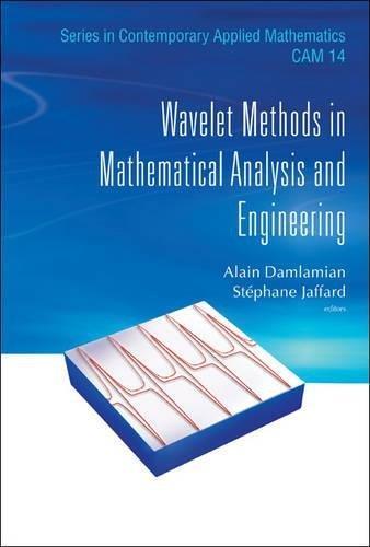 Wavelet methods in mathematical analysis and engineering