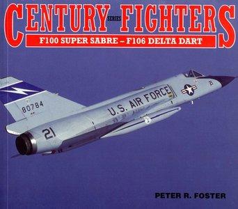 Century Series Fighters: F-100 Super Sabre to F-106 Delta Dart (Repost)