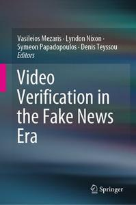 Video Verification in the Fake News Era