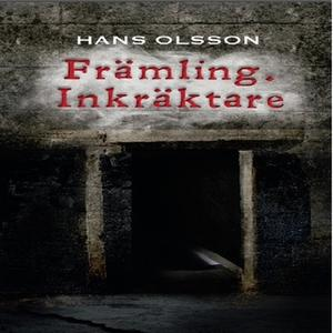 «Främling. Inkräktare» by Hans Olsson