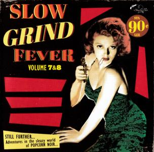 Various Artists - Slow Grind Fever, Vol. 7 & 8 (2018) {Stag-O-Lee Records STAG-O-130}