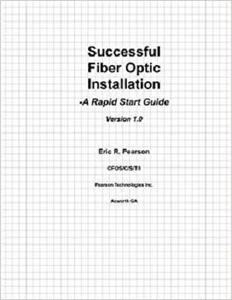 Successful Fiber Optic Installation: A Rapid Start Guide