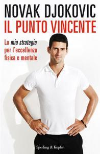 Novak Djokovic - Il punto vincente. La mia strategia per l'eccellenza fisica e mentale (2014)