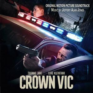 Jeffery Alan Jones - Crown Vic (Original Motion Picture Soundtrack) (2019) [Official Digital Download]