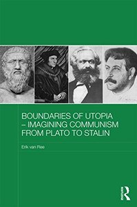 Boundaries of Utopia - Imagining Communism from Plato to Stalin