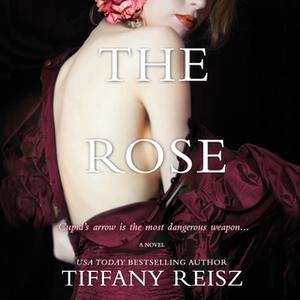 «The Rose» by Tiffany Reisz
