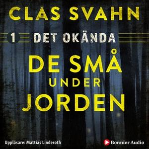 «De små under jorden» by Clas Svahn