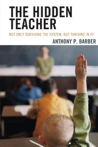 The Hidden Teacher: Not Only Surviving the System, But Thriving in It! (repost)
