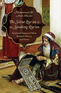 The Silent Qur'an and the Speaking Qur'an: Scriptural Sources of Islam Between History and Fervor (Repost)
