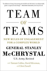 Team of Teams: New Rules of Engagement for a Complex World (repost)