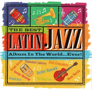 VA - The Best Latin Jazz Album In The World... Ever! (2004) 2CDs