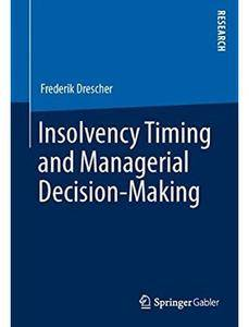 Insolvency Timing and Managerial Decision-Making [Repost]