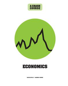 Economics: A Crash Course: Become An Instant Expert (Crash Course)