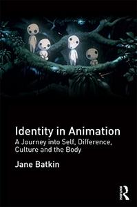 Identity in Animation: A Journey into Self, Difference, Culture and the Body