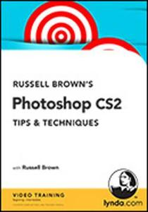 Russell Browns Photoshop CS2 Tips And Techniques