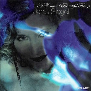 Janis Siegel - A Thousand Beautiful Things (2006) **[RE-UP]**