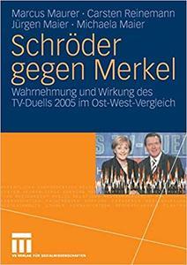 Schröder gegen Merkel: Wahrnehmung und Wirkung des TV-Duells 2005 im Ost-West-Vergleich (Repost)