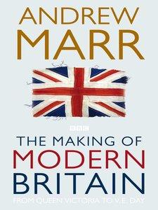 The Making of Modern Britain (Repost)